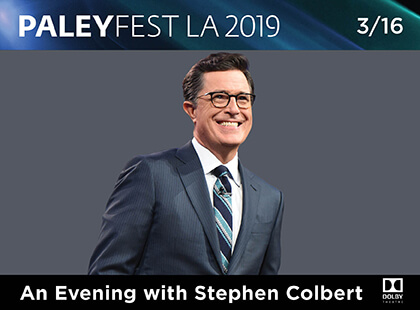 Paleyfest: Stephen Colbert at Dolby Theatre