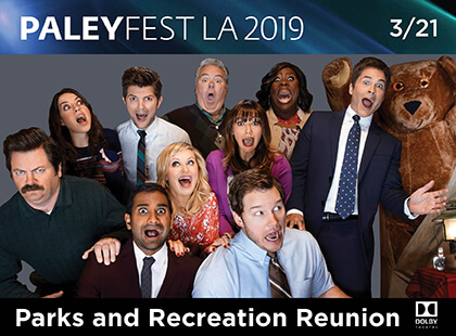 Paleyfest: Parks & Recreation 10th Anniversary Reunion at Dolby Theatre